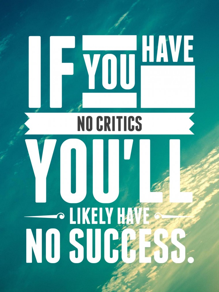 If you have no critics